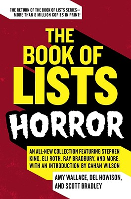 The Book of Lists: Horror By Wallace, Amy/ Howison, Del/ Bradley, Scott