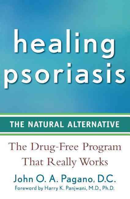 Healing Psoriasis By Pagano, John O. A.